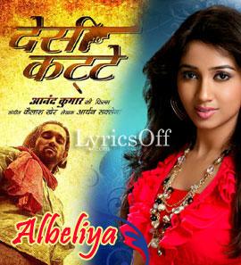Albeliya - Desi Kattey