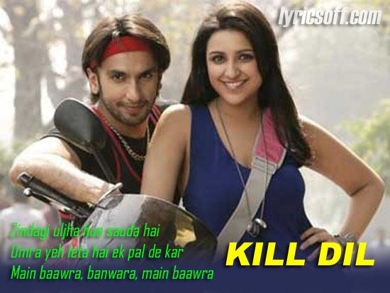 Baawra - Kill Dil