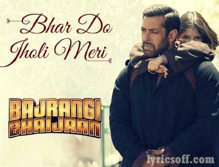 Bhar Do Jholi Meri Lyrics from Bajrangi Bhaijaan