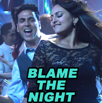 Blame The Night - Akshay Kumar