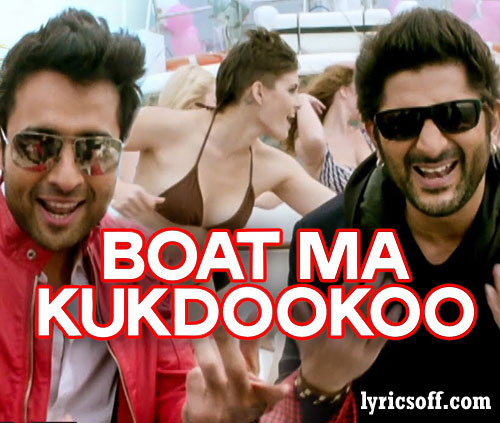 Boat Ma Kukdookoo Lyrics of Welcome To Karachi