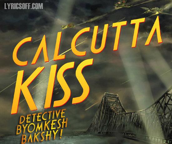 Calcutta Kiss - Detective Byomkesh Bakshy