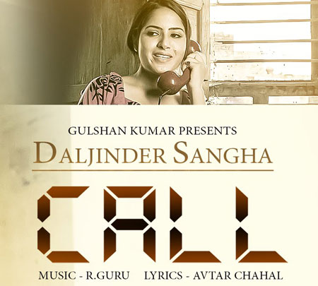Call Lyrics by Daljinder Sangha