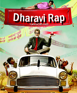 Dharavi Rap Lyrics - Bhoothnath Returns