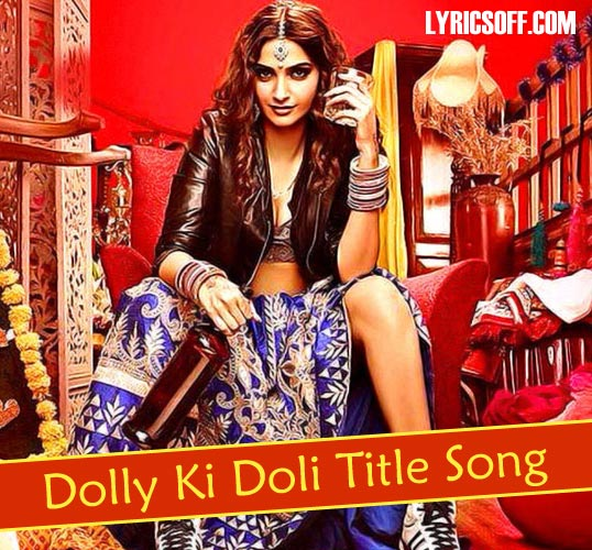 Dolly Ki Doli Title Song
