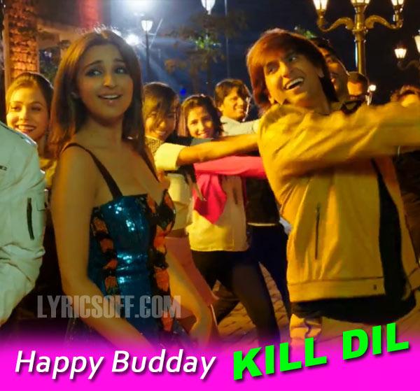 Happy Budday - Kill Dil