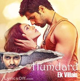 Humdard - Ek Villain