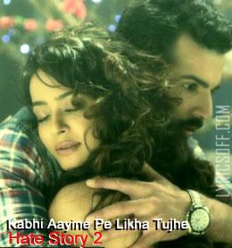 Kabhi Aayine Pe Likha Tujhe - Hate Story 2
