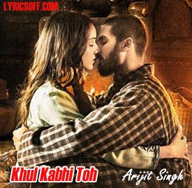 Khul Kabhi Toh - Haider