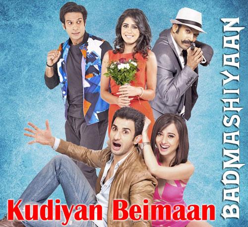 Kudiyan Baimaan - Badmashiyaan