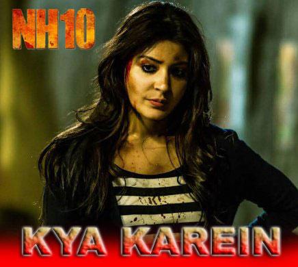 Kya Karein - NH10