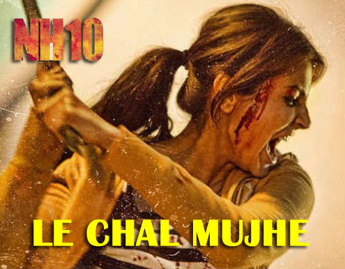 Le Chal Mujhe - NH10