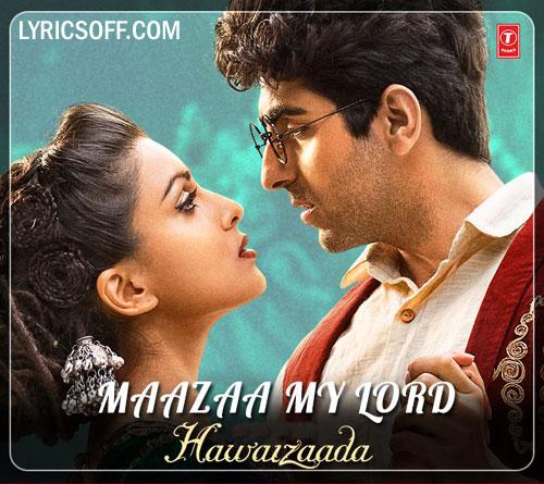 Maazaa My Lord - Hawaizaada