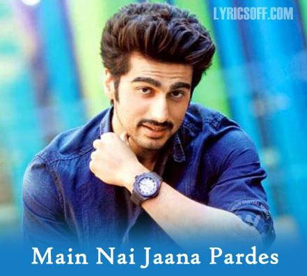Main Nai Jaana Pardes - Tevar