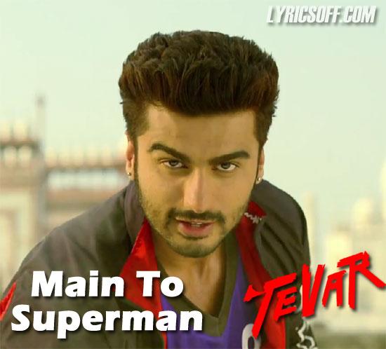 Main To Superman - Tevar