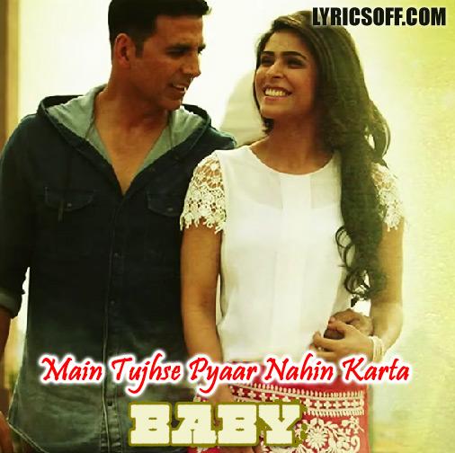 Main Tujhse Pyaar Nahin Karta - Baby