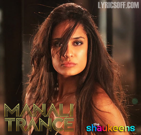Manali Trance - The Shaukeens
