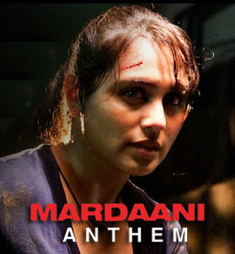 Mardaani Anthem