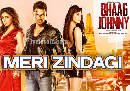 Meri Zindagi Hai Tu Lyrics from Bhaag Johnny