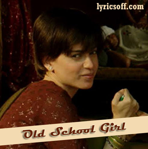 old school girl song detail song old school girl album tanu weds manu ...