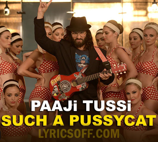 Paaji Tussi Such A Pussycat - Happy Ending