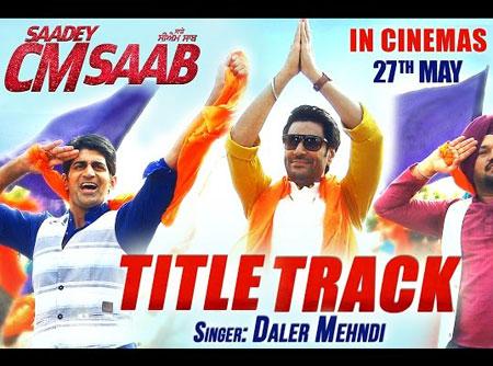 Saadey CM Saab Lyrics by Daler Mehndi