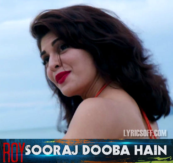 Sooraj Dooba Hai - Roy