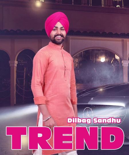 Trend Lyrics by Dilbag Sandhu