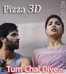 Tum Chal Diye - Pizza