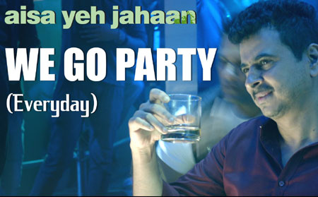 We Go Party (Everyday) Lyrics - Aisa Yeh Jahaan | Dr. Palash