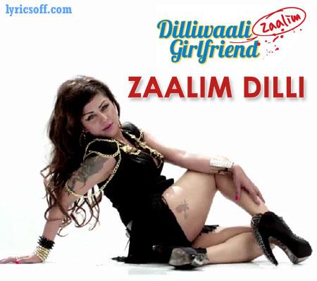 Zaalim Dilli - Dilliwaali Zaalim Girlfriend