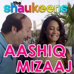 Aashiq Mizaaj - Shaukeens