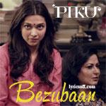 Bezubaan song of Piku