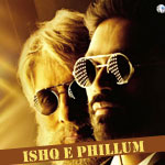 Ishq E Phillum - Shamitabh
