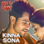 Kinna Sona Lyrics from Bhaag Johnny