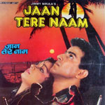 Maine Yeh Dil Tumko Diya - Jaan Tere Naam