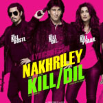 Nakhriley - Kill Dil