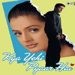 Kya Yehi Pyaar Hai - Song
