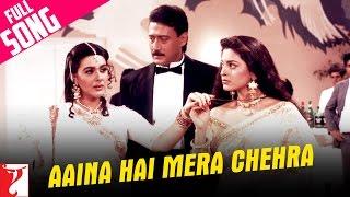 Aaina Hai Mera Chehra Video