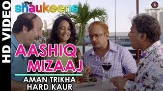 Aashiq Mizaaj Video