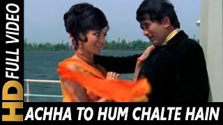 Achcha To Hum Chalte Hain Video
