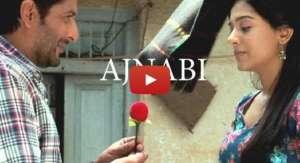Ajnabi Video