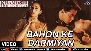 Bahon Ke Darmiyan Video