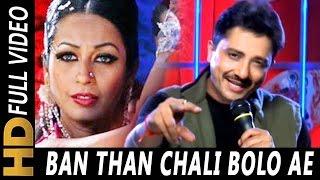 Ban Than Chali Bolo Video