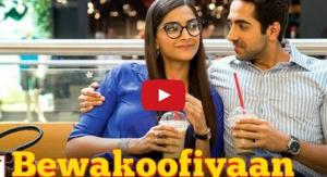 Bewakoofiyaan Title Song Video