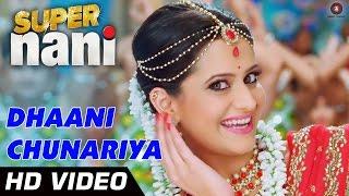 Dhaani Chunariya Video
