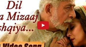 Dil Ka Mizaaj Ishqiya Video