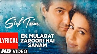 Ek Mulaqat Zaroori Hai Sanam Video