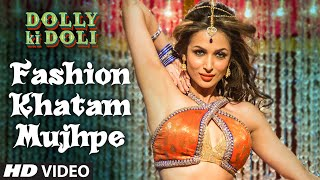 Fashion Khatam Mujhpe Video