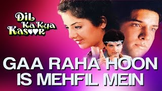 Ga Raha Hoon Is Mehfil Mein Video